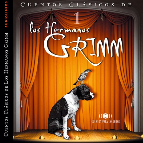 Los Hermanos Grimm: Cuentos IV [The Brothers Grimm: Stories, Part 1] audiobook cover art