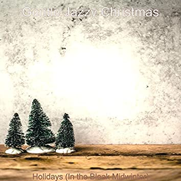 Holidays (In the Bleak Midwinter)