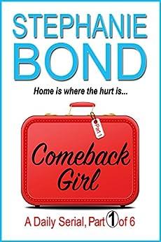COMEBACK GIRL: part 1 of 6 (Kindle Single) by [Stephanie Bond]