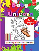 Baby-Unicorn Coloring Book for Toddlers: Colouring Activity Sketchbook for Kids Ages 4-8. Page Size 8.5 X 11 inches. 102 Pages