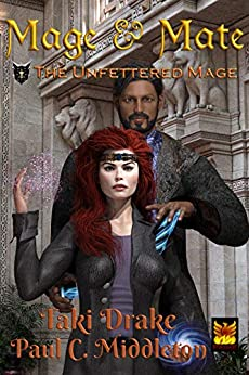 Mage and Mate (The Unfettered Mage Book 3) by [Taki Drake, Paul C.  Middleton]
