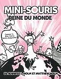Mini-Souris: N? 1 - Reine Du Monde (French Edition)