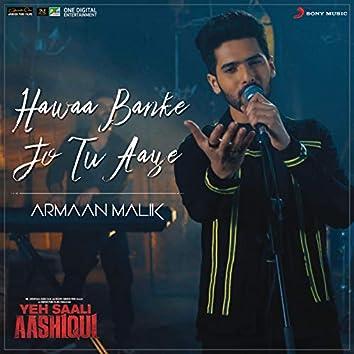 """Hawaa Banke Jo Tu Aaye (From """"Yeh Saali Aashiqui"""")"""