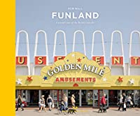 Funland: A Visual Tour of the British Seaside