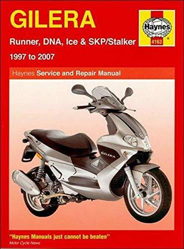 Gilera Runner, DNA, Ice and SKP/Stalker Service and Repair Manual: 1997 to 2007 (Haynes Service and Repair Manuals)