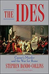 The Ides: Caesar's Murder and the War for Rome Kindle Edition