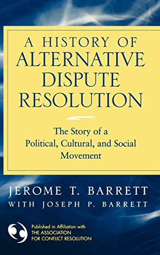 Compare Textbook Prices for A History of Alternative Dispute Resolution: The Story of a Political, Social, and Cultural Movement 1 Edition ISBN 9780787967963 by Barrett, Jerome T.,Barrett, Joseph