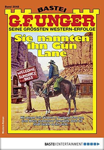 G. F. Unger 2048 - Western: Sie nannten ihn Gun Lane (G.F.Unger)