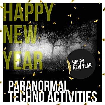 Paranormal Techno Activities - Happy New Year
