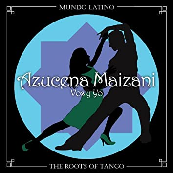 The Roots of Tango - Vos y Yo