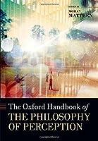 The Oxford Handbook of Philosophy of Perception (Oxford Handbooks)