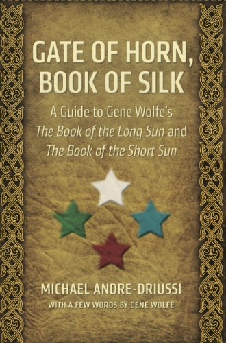 Gate of Horn, Book of Silk: A Guide to Gene Wolfe
