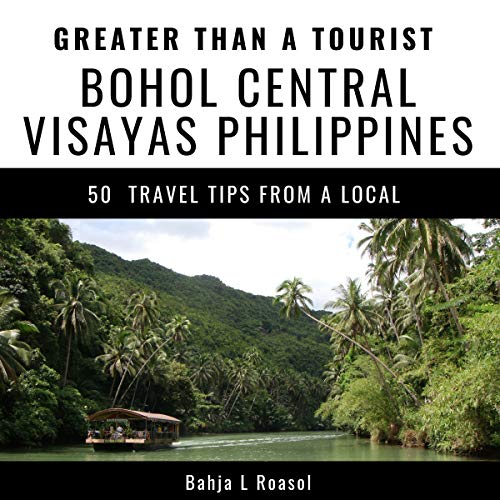 Greater Than a Tourist - Bohol Central Visayas Philippines audiobook cover art