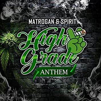 High Grade Anthem (feat. Spirit)