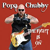 Songtexte von Popa Chubby - The Fight Is On