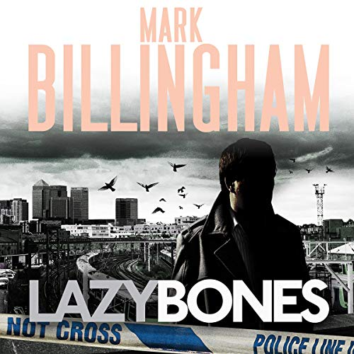 Lazybones     Tom Thorne Novels, Book 3              By:                                                                                                                                 Mark Billingham                               Narrated by:                                                                                                                                 Mark Billingham                      Length: 10 hrs and 51 mins     Not rated yet     Overall 0.0