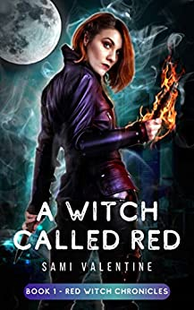 [Sami Valentine]のA Witch Called Red: A New Adult Urban Fantasy (Red Witch Chronicles 1) (English Edition)