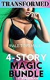 Transformed Male To Female: 4-Story Magic Feminization Bundle: Ultimate First Time MTF Bimbos
