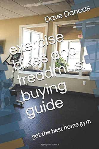 exercise bikes and treadmills: buying guide: get the best home gym