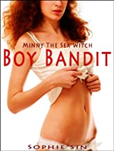 Minny The Sex Witch #13: Boy Bandit (Erotica)