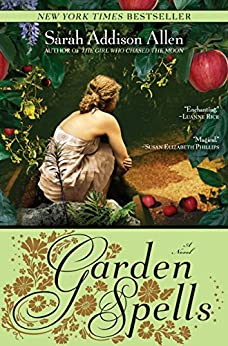 Garden Spells: A Novel (Waverly Family Book 1) by [Sarah Addison Allen]