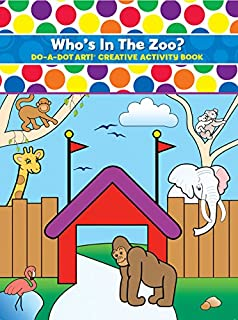 Do A Dot Art Coloring Books for Kids – Creative Activity Book For Toddlers – Who's In The Zoo