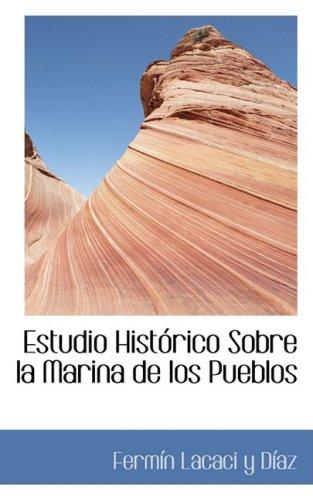 Estudio Hist Rico Sobre La Marina de Los Pueblos