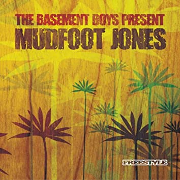 Basement Boys Present: Mudfoot Jones