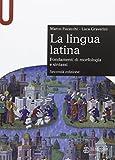 La lingua latina. Fondamenti di morfologia e sintassi. Con esercizi