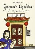 Gazpacho Agridulce: Una autobiografía chino-andaluza (Sillón Orejero)