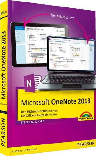 Microsoft OneNote 2013: Den Hightech-Notizblock von MS Office erfolgreich nutzen (Sonstige Bücher M+T)