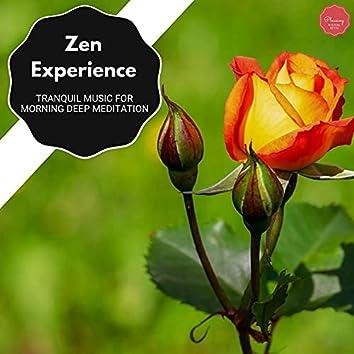 Zen Experience - Tranquil Music For Morning Deep Meditation