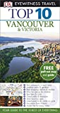 Top 10 Vancouver and Victoria (DK Eyewitness Travel Guide) [Idioma Inglés]