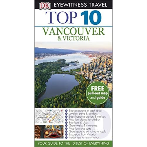 Top 10 Vancouver and Victoria [Lingua Inglese]