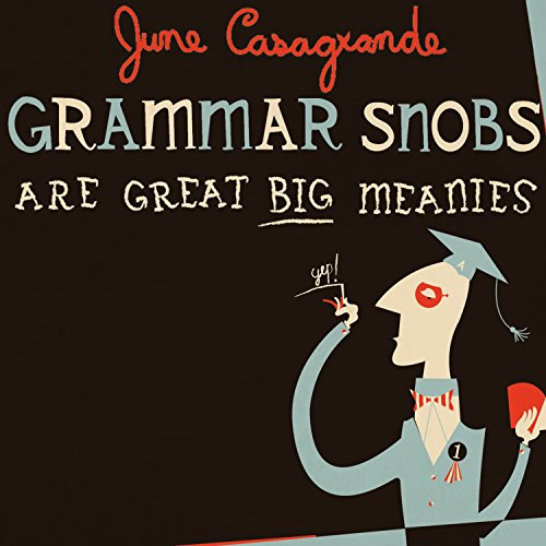 Grammar Snobs Are Great Big Meanies audiobook cover art