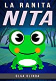 NITA LA RANITA: Cuentos para niños de 4-6-8-10-12 años - Literatura Infantil
