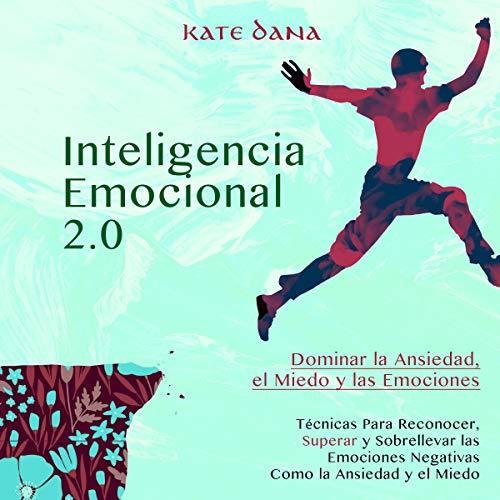 Inteligencia Emocional Terapia 2.0. Dominar la Ansiedad, el Miedo y las Emociones [Emotional Intelligence Therapy 2.0. Mastering Anxiety, Fear and Emotions] cover art