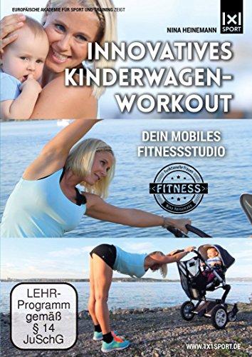 Innovatives Kinderwagen-Workout | Funktionelle Rückbildungsgymnastik mit und ohne BABY | Schnell und effektiv zurück zur Wohlfühlfigur