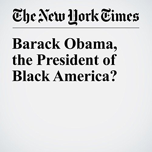 Barack Obama, the President of Black America? audiobook cover art