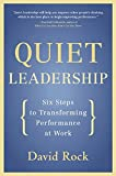 Image of Quiet Leadership: Six Steps to Transforming Performance at Work