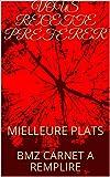 VOUS RECETTE PRÉFÉRER: MIELLEURE PLATS (BMZ t. 1) (French Edition)