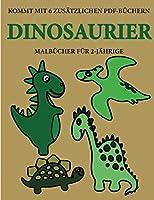 Malbuecher fuer 2-Jaehrige (Dinosaurier): Dieses Buch enthaelt 40 farbige Seiten mit extra dicken Linien, mit denen die Frustration verringert und das Selbstvertrauen gestaerkt werden soll. Dieses Buch wird Kleinkindern dabei helfen, die Kontrolle ueber die Fe