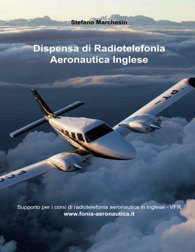 Dispensa di radiotelefonia aeronautica. Ediz. inglese [Lingua inglese]