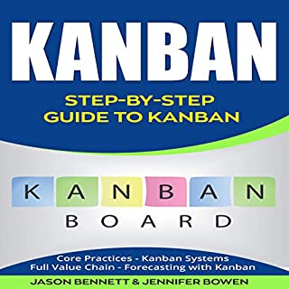 Kanban: Step-by-Step Guide to Kanban                   By:                                                                                                                                 Jason Bennett,                                                                                        Jennifer Bowen                               Narrated by:                                                                                                                                 Eric LaCord                      Length: 1 hr and 13 mins     1 rating     Overall 5.0