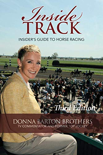 Compare Textbook Prices for Inside Track: Insider's Guide To Horse Racing  ISBN 9798563797703 by Brothers, Donna Barton