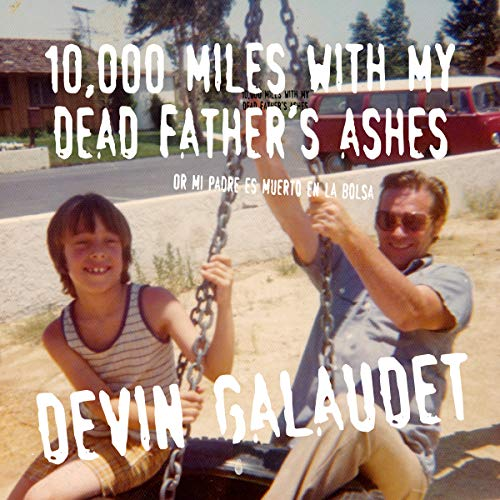 10,000 Miles with My Dead Father's Ashes audiobook cover art