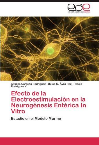 Efecto de la Electroestimulación en la Neurogénesis Entérica In Vitro: Estudio en el Modelo Murino