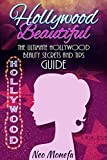 BEAUTY SECRETS: The Ultimate Hollywood Celebrity Beauty Secrets and Tips Guide (Celebrity Diet, Weight Loss, Anti-Aging, Beauty Secrets Revealed) (English Edition)