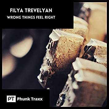 Wrong Things Feel Right