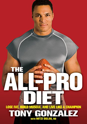 The All-Pro Diet: Lose Fat, Build Muscle, and Live Like a Champion (English Edition)